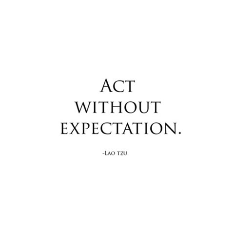 act without expectation